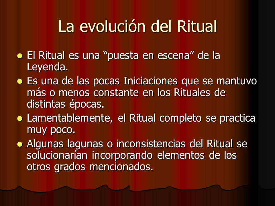 La evolución del Ritual El Ritual es una puesta en escena de la Leyenda. El Ritual es una puesta en escena de la Leyenda. Es una de las pocas Iniciaci