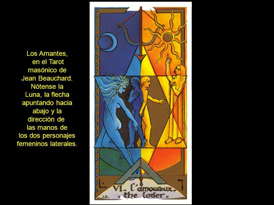 Los Amantes, en el Tarot masónico de Jean Beauchard. Nótense la Luna, la flecha apuntando hacia abajo y la dirección de las manos de los dos personaje