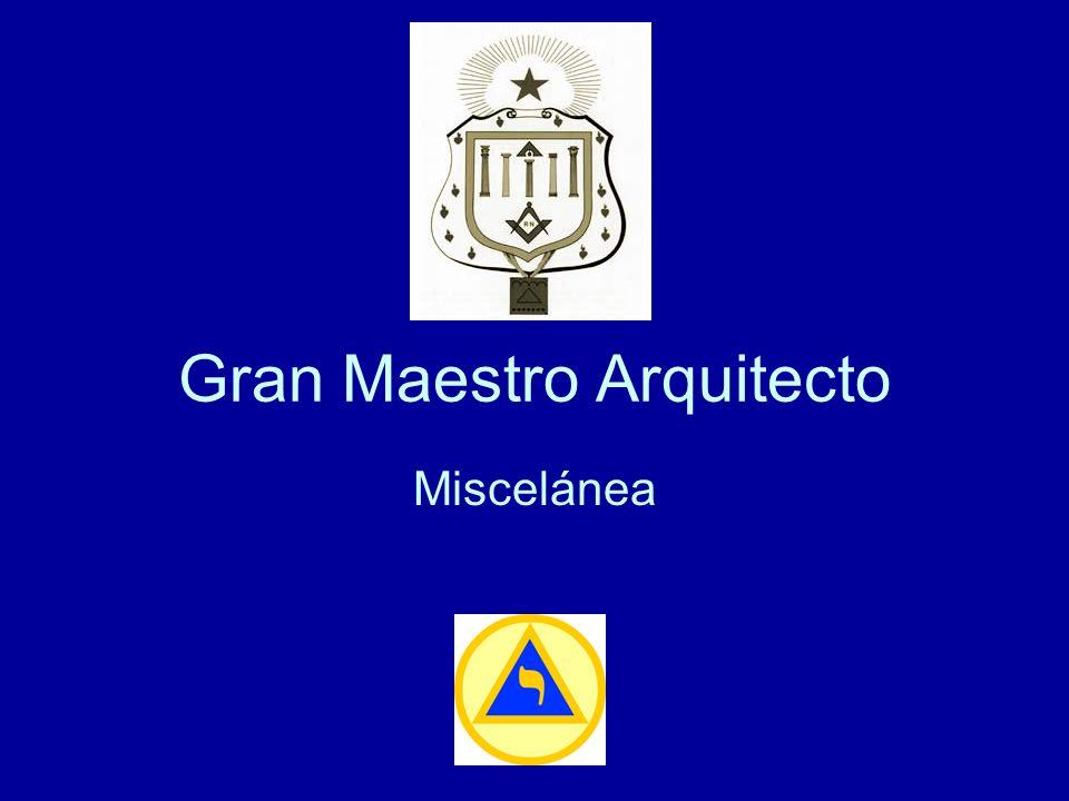 Gran Maestro Arquitecto Miscelánea