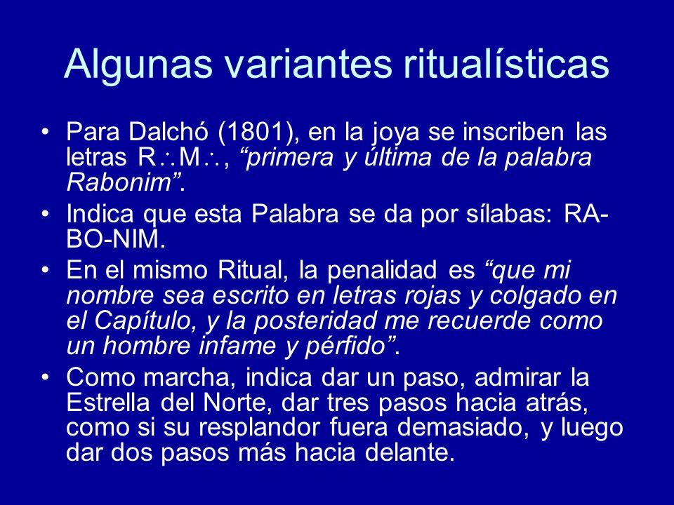 Algunas variantes ritualísticas Para Dalchó (1801), en la joya se inscriben las letras R M, primera y última de la palabra Rabonim. Indica que esta Pa