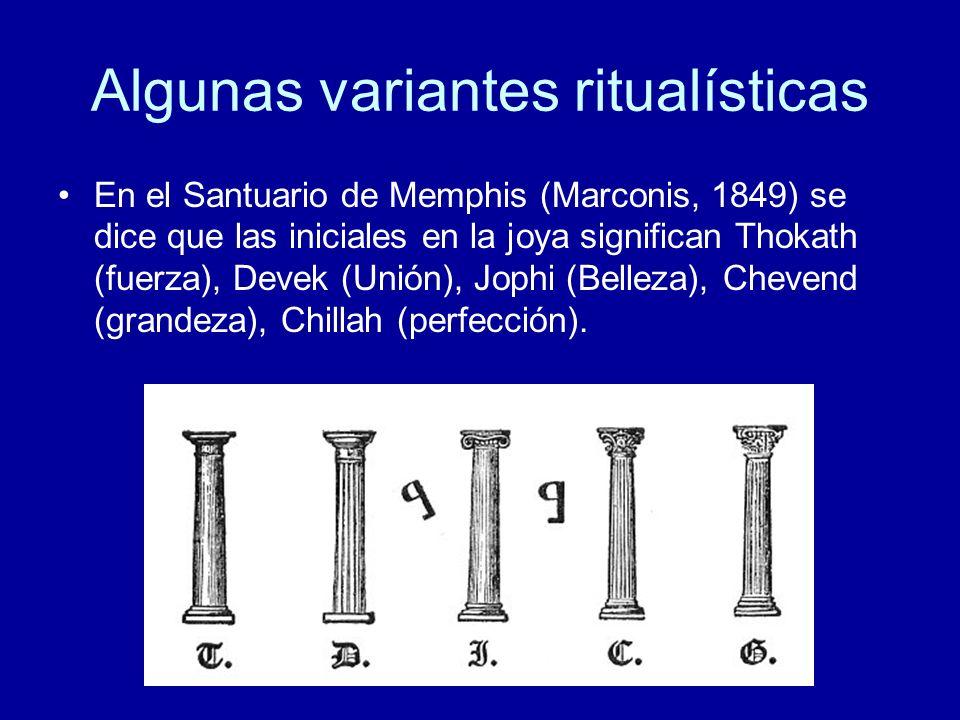 Algunas variantes ritualísticas En el Santuario de Memphis (Marconis, 1849) se dice que las iniciales en la joya significan Thokath (fuerza), Devek (U