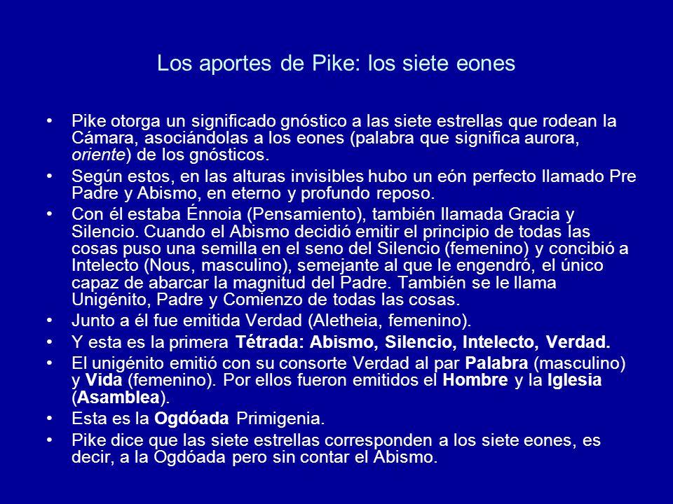 Los aportes de Pike: los siete eones Pike otorga un significado gnóstico a las siete estrellas que rodean la Cámara, asociándolas a los eones (palabra