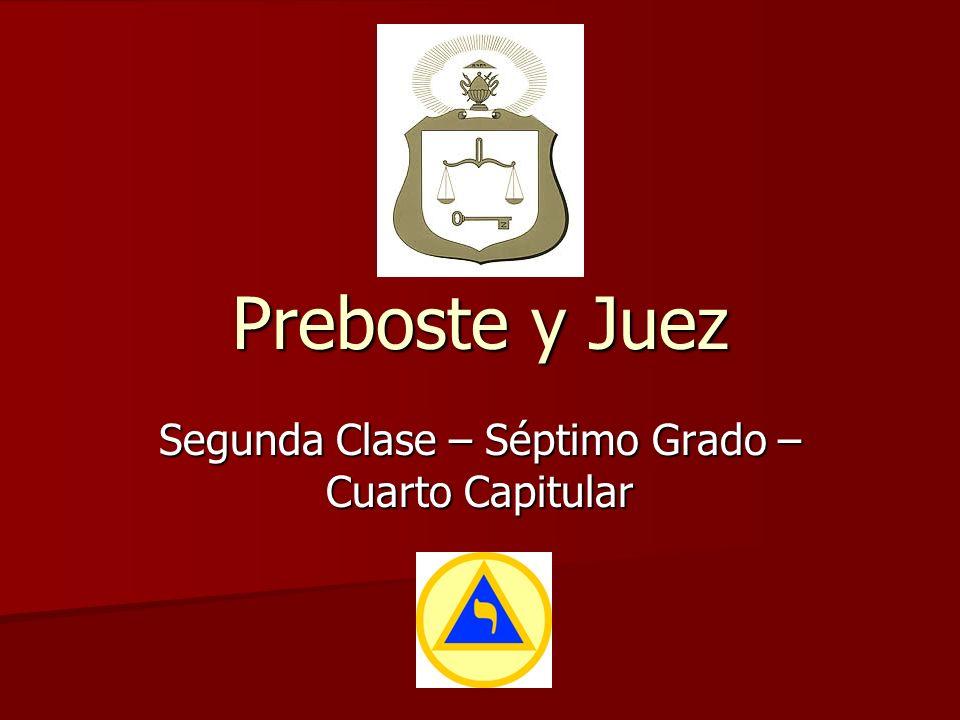 Preboste y Juez Segunda Clase – Séptimo Grado – Cuarto Capitular