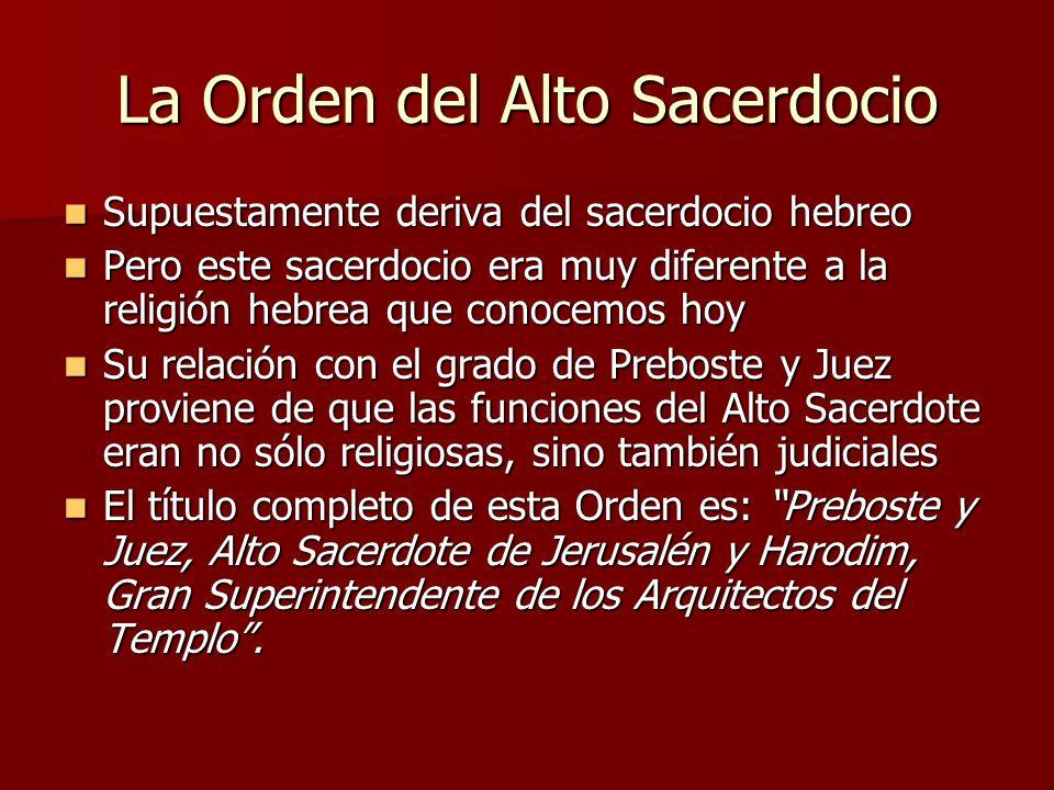 La Orden del Alto Sacerdocio Supuestamente deriva del sacerdocio hebreo Supuestamente deriva del sacerdocio hebreo Pero este sacerdocio era muy difere