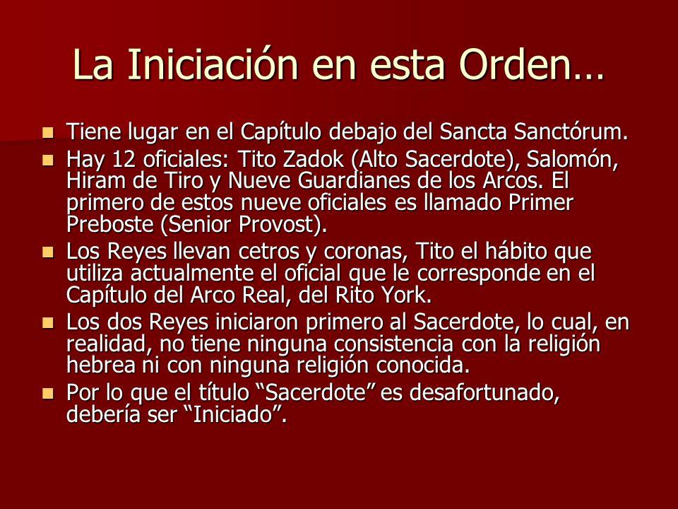 La Iniciación en esta Orden… Tiene lugar en el Capítulo debajo del Sancta Sanctórum. Tiene lugar en el Capítulo debajo del Sancta Sanctórum. Hay 12 of