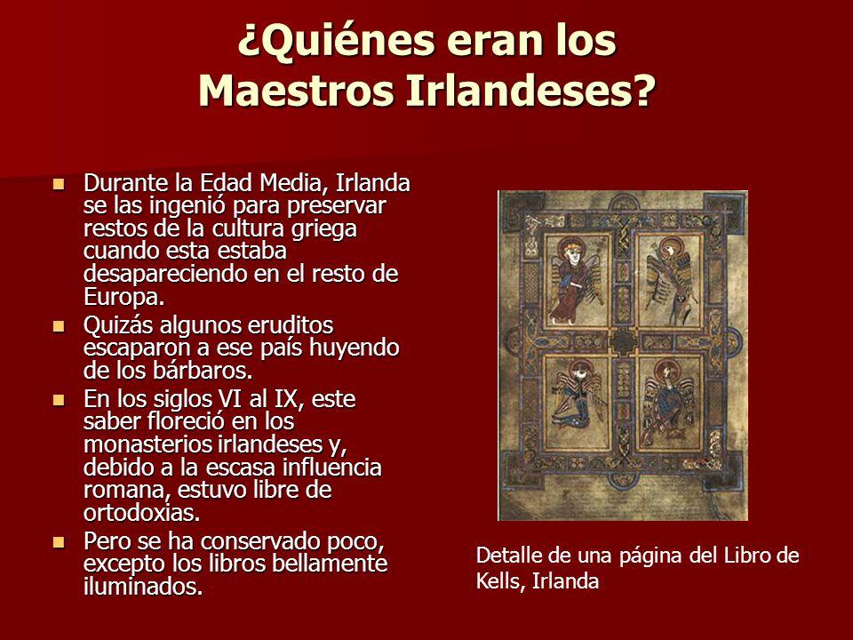 ¿Quiénes eran los Maestros Irlandeses? Durante la Edad Media, Irlanda se las ingenió para preservar restos de la cultura griega cuando esta estaba des
