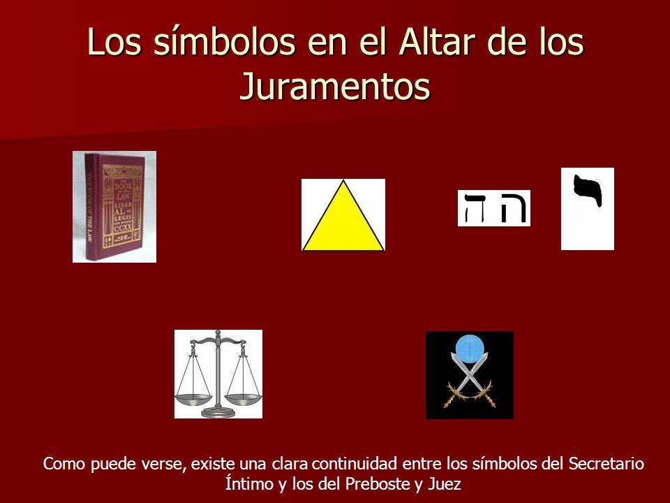 Los símbolos en el Altar de los Juramentos Como puede verse, existe una clara continuidad entre los símbolos del Secretario Íntimo y los del Preboste