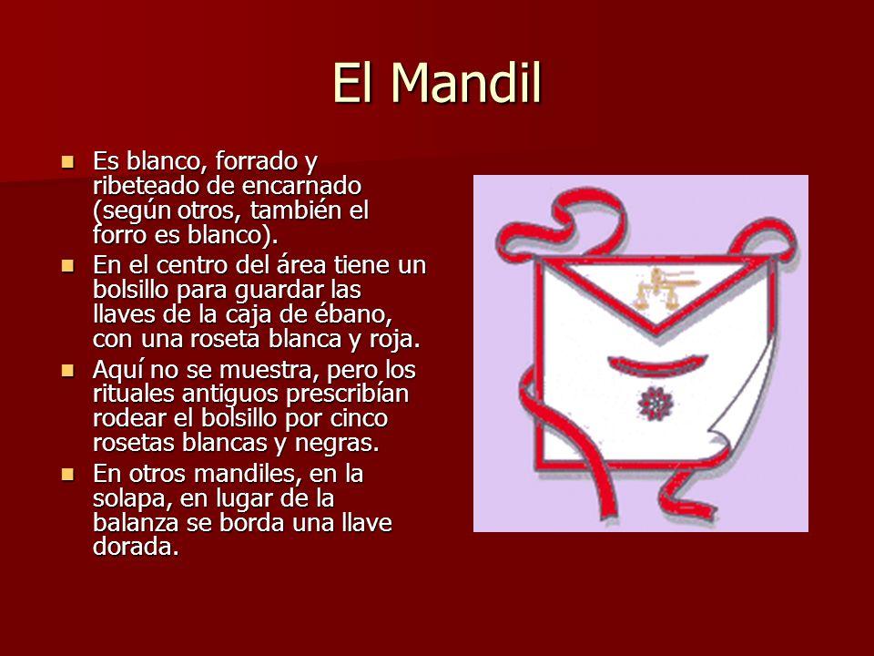 El Mandil Es blanco, forrado y ribeteado de encarnado (según otros, también el forro es blanco). Es blanco, forrado y ribeteado de encarnado (según ot