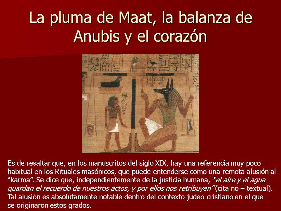 La pluma de Maat, la balanza de Anubis y el corazón Es de resaltar que, en los manuscritos del siglo XIX, hay una referencia muy poco habitual en los