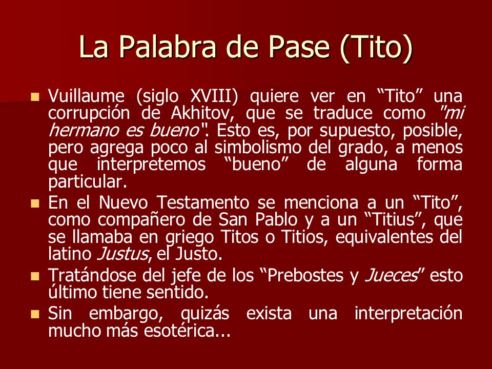 La Palabra de Pase (Tito) Vuillaume (siglo XVIII) quiere ver en Tito una corrupción de Akhitov, que se traduce como