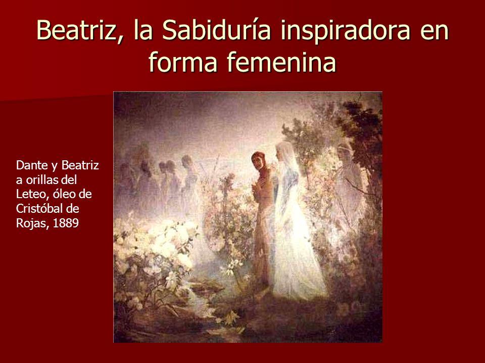 Beatriz, la Sabiduría inspiradora en forma femenina Dante y Beatriz a orillas del Leteo, óleo de Cristóbal de Rojas, 1889
