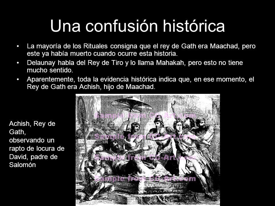 Una confusión histórica La mayoría de los Rituales consigna que el rey de Gath era Maachad, pero este ya había muerto cuando ocurre esta historia. Del
