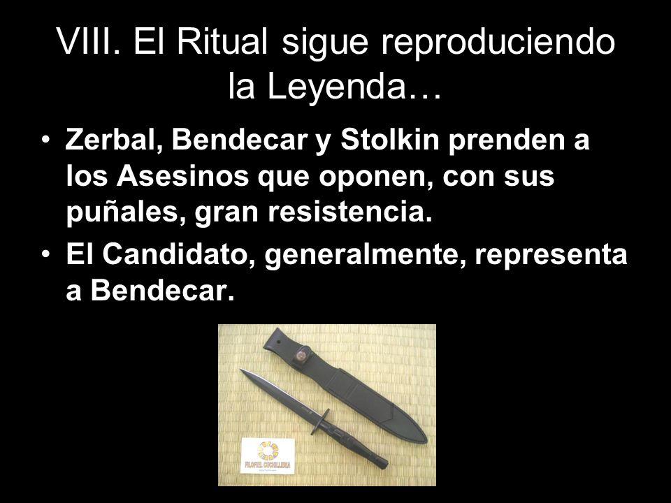 VIII. El Ritual sigue reproduciendo la Leyenda… Zerbal, Bendecar y Stolkin prenden a los Asesinos que oponen, con sus puñales, gran resistencia. El Ca