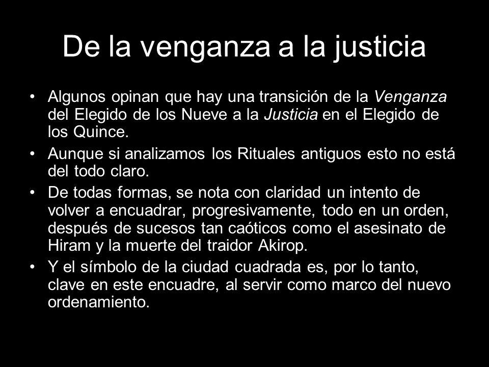 De la venganza a la justicia Algunos opinan que hay una transición de la Venganza del Elegido de los Nueve a la Justicia en el Elegido de los Quince.
