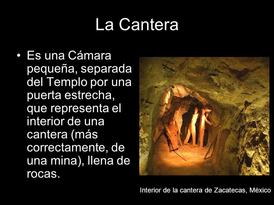 La Cantera Es una Cámara pequeña, separada del Templo por una puerta estrecha, que representa el interior de una cantera (más correctamente, de una mi