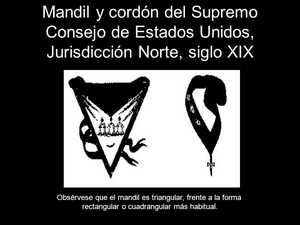 Mandil y cordón del Supremo Consejo de Estados Unidos, Jurisdicción Norte, siglo XIX Obsérvese que el mandil es triangular, frente a la forma rectangu