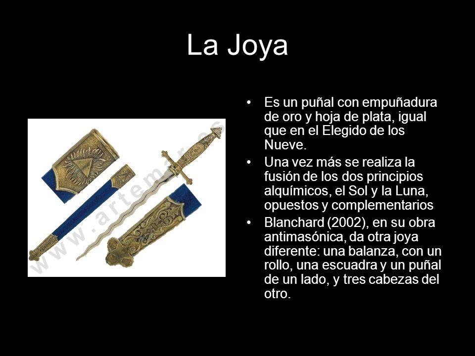 La Joya Es un puñal con empuñadura de oro y hoja de plata, igual que en el Elegido de los Nueve. Una vez más se realiza la fusión de los dos principio
