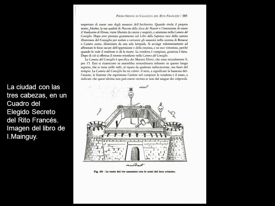 La ciudad con las tres cabezas, en un Cuadro del Elegido Secreto del Rito Francés. Imagen del libro de I.Mainguy.