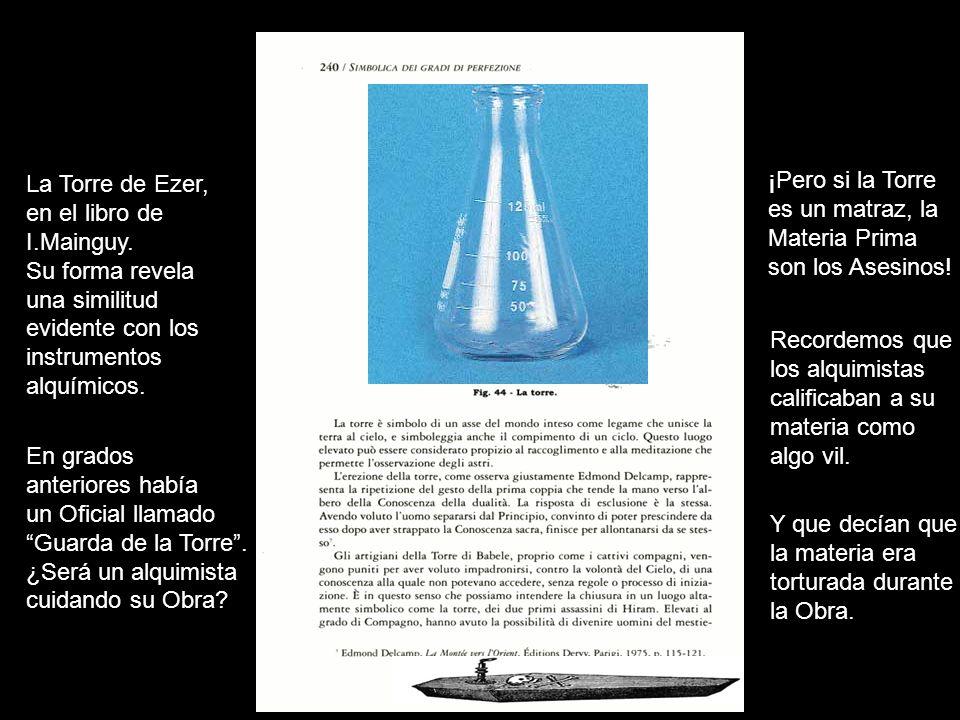 La Torre de Ezer, en el libro de I.Mainguy. Su forma revela una similitud evidente con los instrumentos alquímicos. En grados anteriores había un Ofic