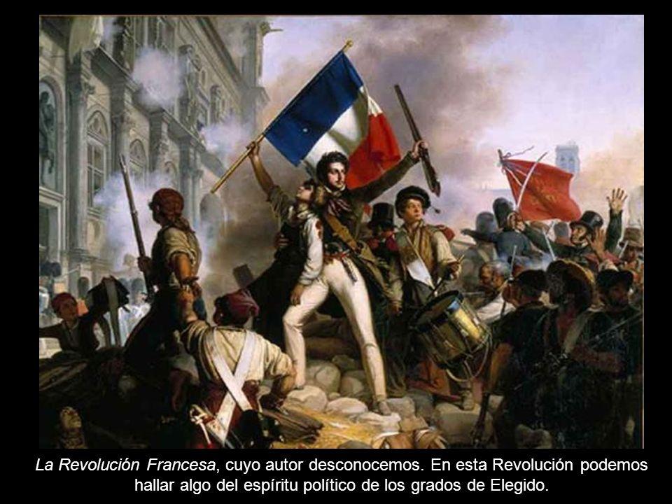 La Revolución Francesa, cuyo autor desconocemos. En esta Revolución podemos hallar algo del espíritu político de los grados de Elegido.
