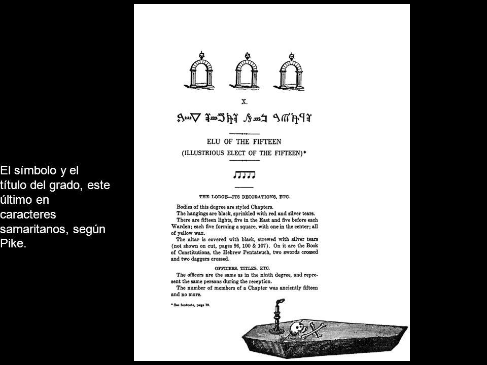 El símbolo y el título del grado, este último en caracteres samaritanos, según Pike.