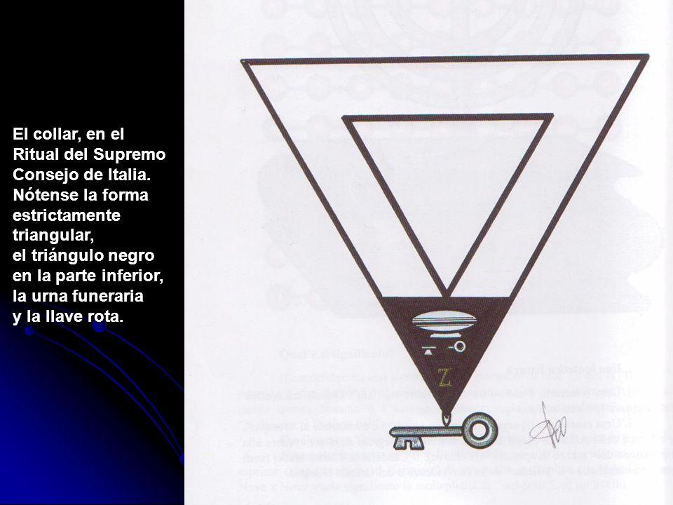 El collar, en el Ritual del Supremo Consejo de Italia. Nótense la forma estrictamente triangular, el triángulo negro en la parte inferior, la urna fun