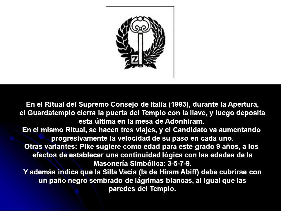 En el Ritual del Supremo Consejo de Italia (1983), durante la Apertura, el Guardatemplo cierra la puerta del Templo con la llave, y luego deposita est