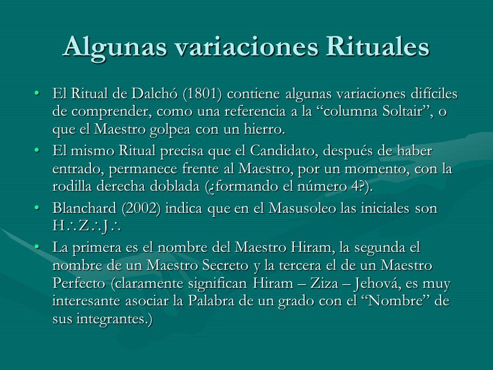 Algunas variaciones Rituales El Ritual de Dalchó (1801) contiene algunas variaciones difíciles de comprender, como una referencia a la columna Soltair