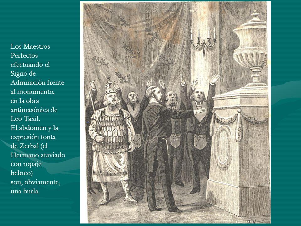 Los Maestros Perfectos efectuando el Signo de Admiración frente al monumento, en la obra antimasónica de Leo Taxil. El abdomen y la expresión tonta de