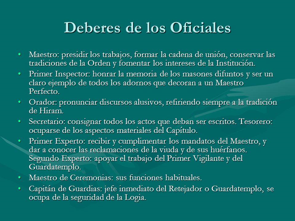 Deberes de los Oficiales Maestro: presidir los trabajos, formar la cadena de unión, conservar las tradiciones de la Orden y fomentar los intereses de