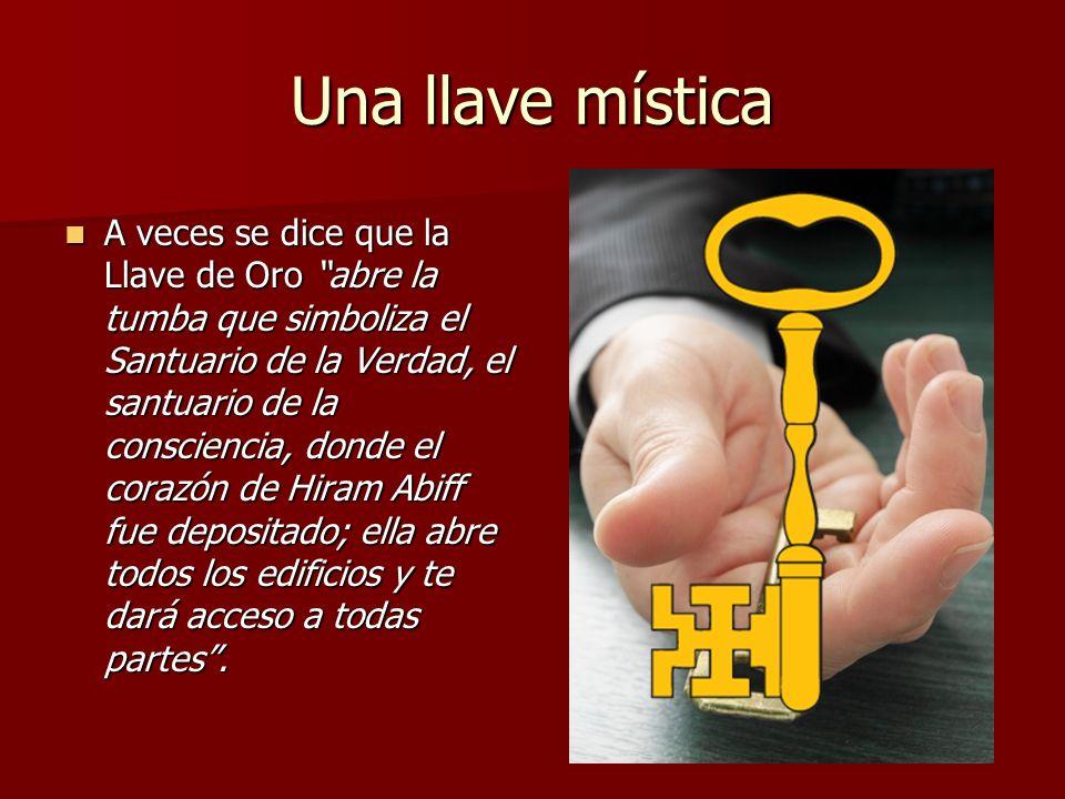 Una llave mística A veces se dice que la Llave de Oro abre la tumba que simboliza el Santuario de la Verdad, el santuario de la consciencia, donde el