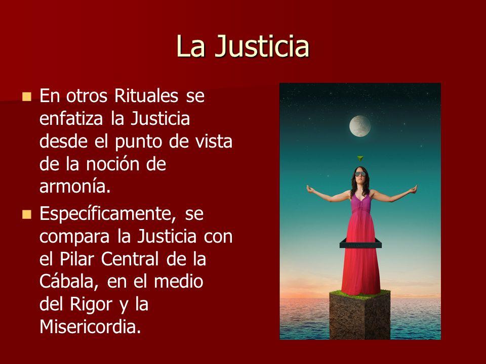 La Justicia En otros Rituales se enfatiza la Justicia desde el punto de vista de la noción de armonía. Específicamente, se compara la Justicia con el