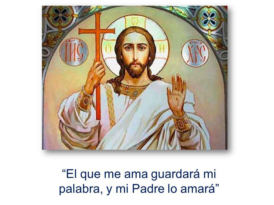El que me ama guardará mi palabra, y mi Padre lo amará