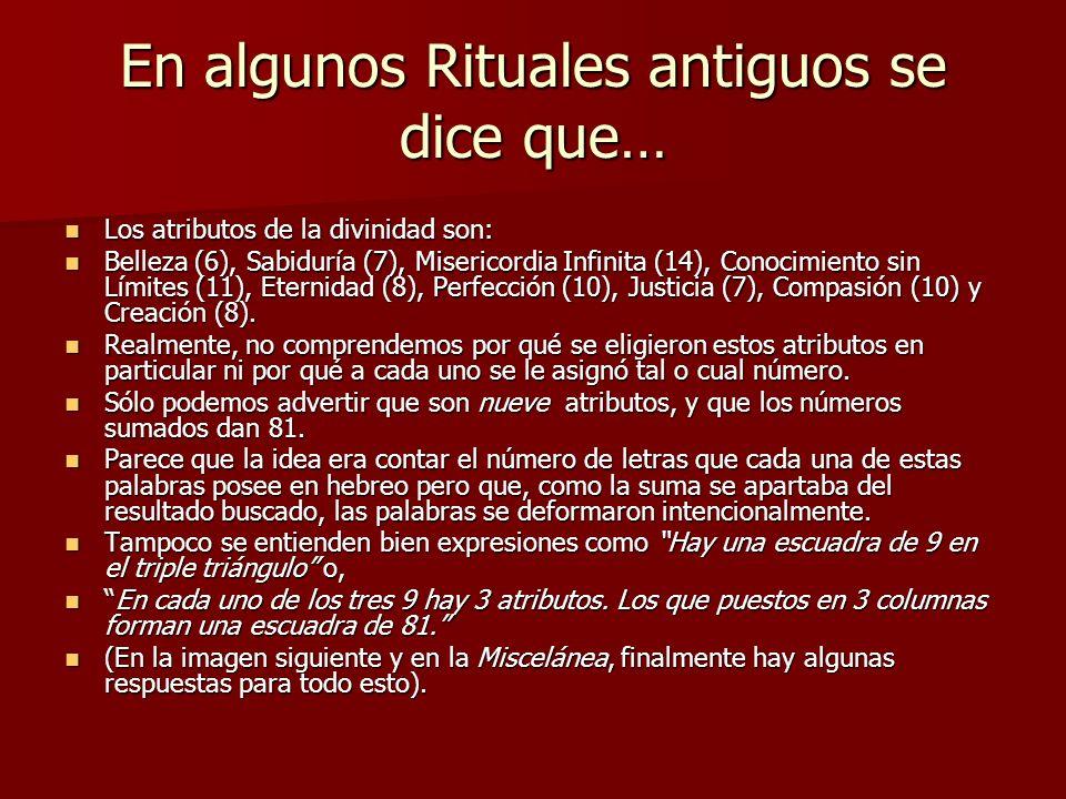 En algunos Rituales antiguos se dice que… Los atributos de la divinidad son: Los atributos de la divinidad son: Belleza (6), Sabiduría (7), Misericord