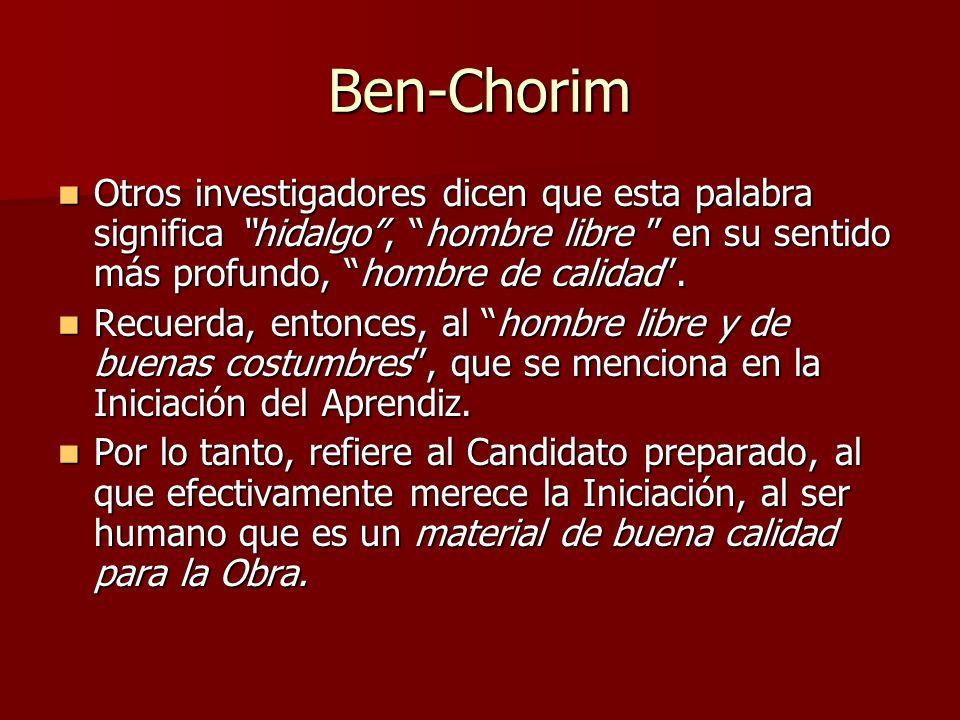 Ben-Chorim Otros investigadores dicen que esta palabra significa hidalgo, hombre libre en su sentido más profundo, hombre de calidad. Otros investigad