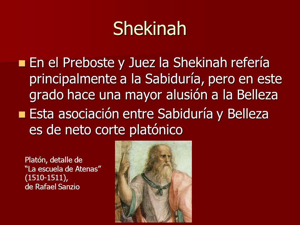 Shekinah En el Preboste y Juez la Shekinah refería principalmente a la Sabiduría, pero en este grado hace una mayor alusión a la Belleza En el Prebost