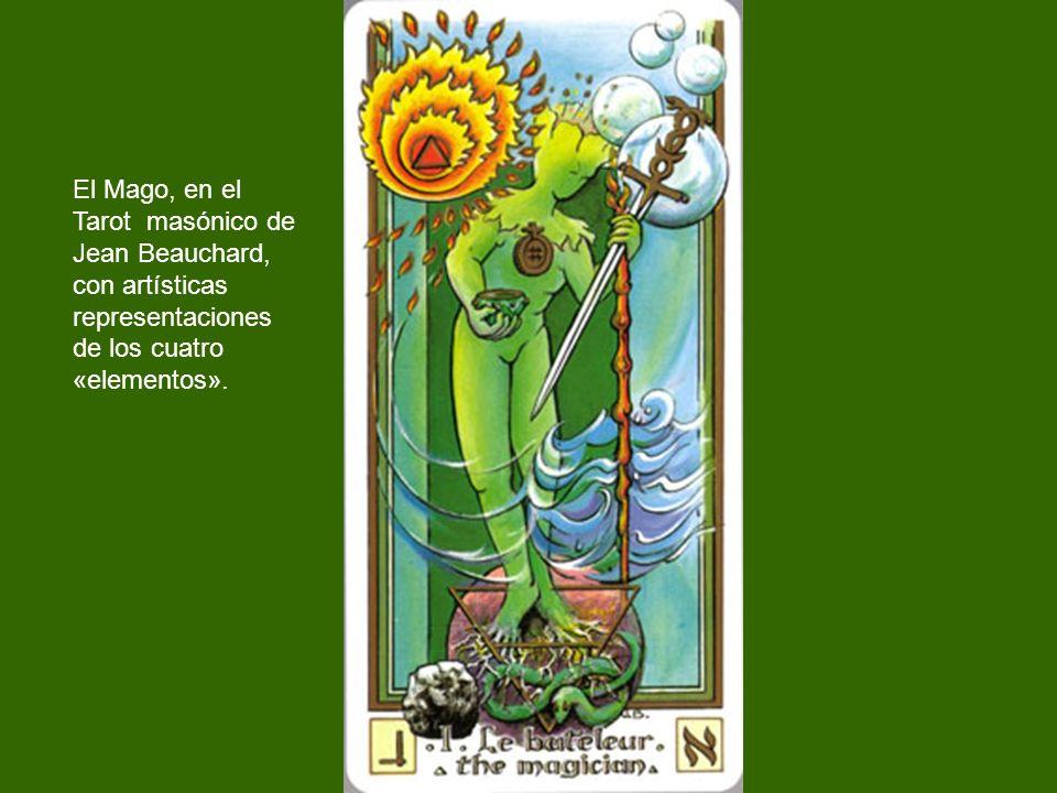 El Mago, en el Tarot masónico de Jean Beauchard, con artísticas representaciones de los cuatro «elementos».