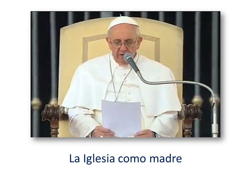 ¿En qué sentido y en qué forma la Iglesia es madre.