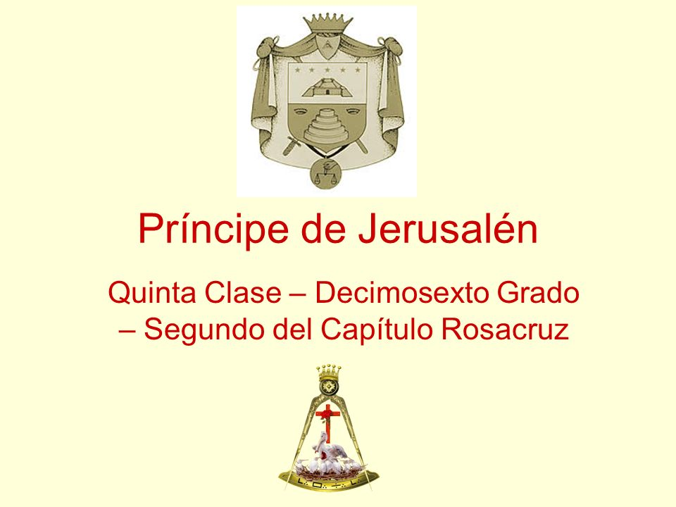 Príncipe de Jerusalén Quinta Clase – Decimosexto Grado – Segundo del Capítulo Rosacruz