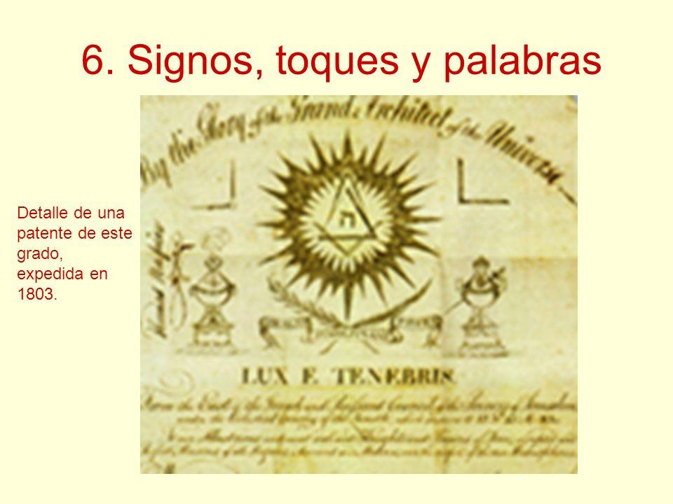 6. Signos, toques y palabras Detalle de una patente de este grado, expedida en 1803.
