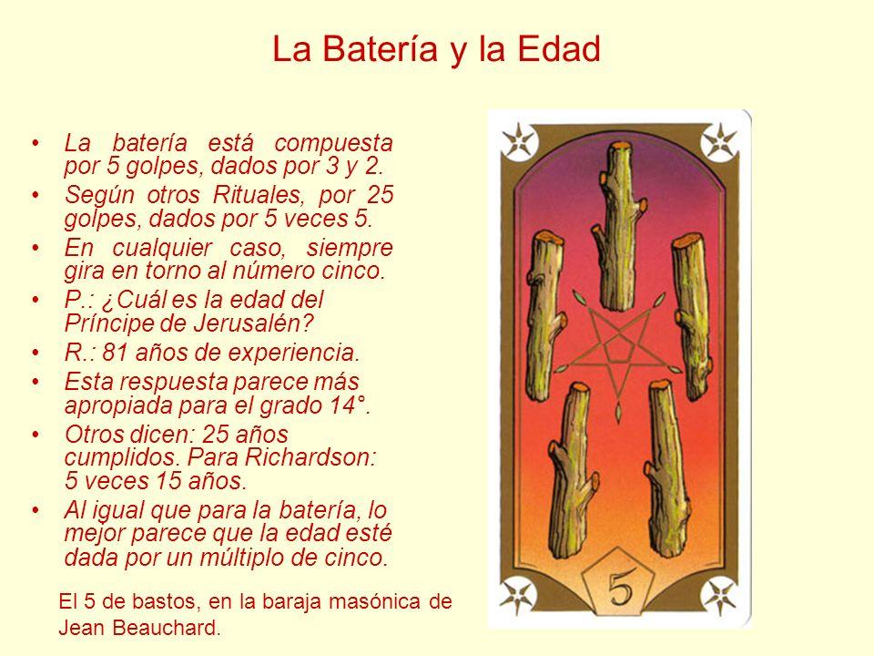 La Batería y la Edad La batería está compuesta por 5 golpes, dados por 3 y 2. Según otros Rituales, por 25 golpes, dados por 5 veces 5. En cualquier c