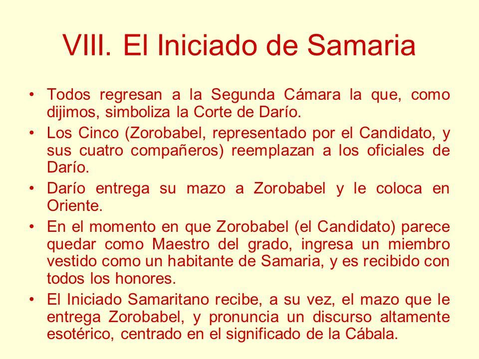 VIII. El Iniciado de Samaria Todos regresan a la Segunda Cámara la que, como dijimos, simboliza la Corte de Darío. Los Cinco (Zorobabel, representado