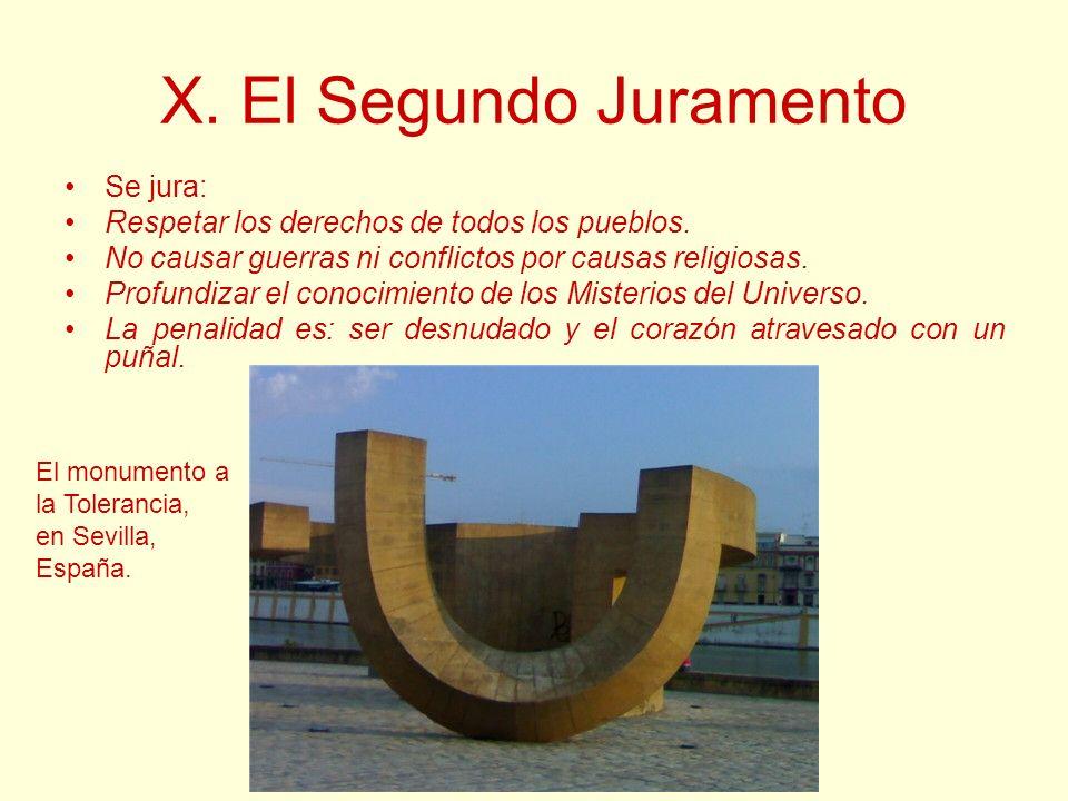 X. El Segundo Juramento Se jura: Respetar los derechos de todos los pueblos. No causar guerras ni conflictos por causas religiosas. Profundizar el con