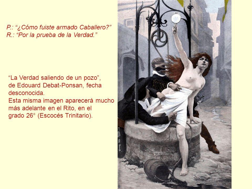 P.: ¿Cómo fuiste armado Caballero? R.: Por la prueba de la Verdad. La Verdad saliendo de un pozo, de Edouard Debat-Ponsan, fecha desconocida. Esta mis