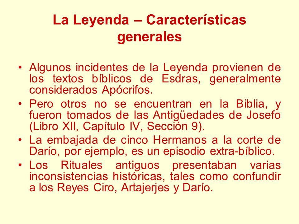 La Leyenda – Características generales Algunos incidentes de la Leyenda provienen de los textos bíblicos de Esdras, generalmente considerados Apócrifo
