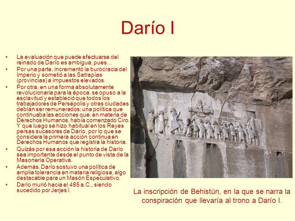 Darío I La evaluación que puede efectuarse del reinado de Darío es ambigua, pues… Por una parte, incrementó la burocracia del Imperio y sometió a las