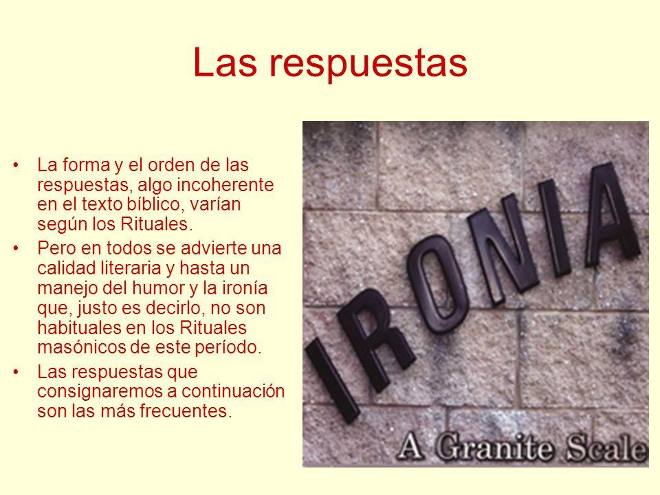 Las respuestas La forma y el orden de las respuestas, algo incoherente en el texto bíblico, varían según los Rituales. Pero en todos se advierte una c