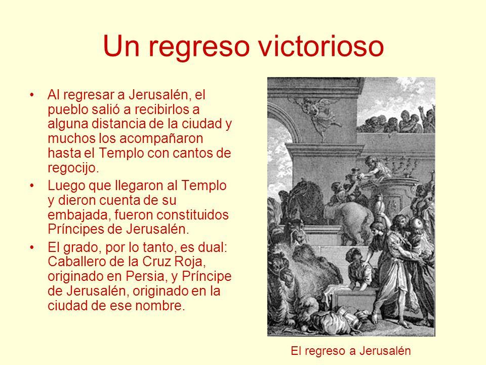 Un regreso victorioso Al regresar a Jerusalén, el pueblo salió a recibirlos a alguna distancia de la ciudad y muchos los acompañaron hasta el Templo c