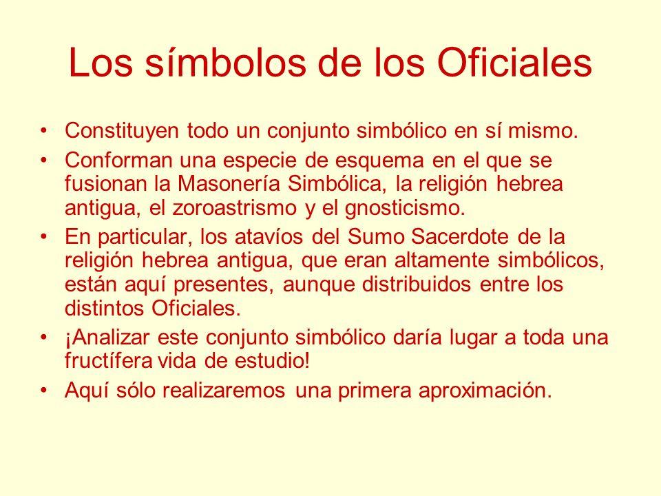 Los símbolos de los Oficiales Constituyen todo un conjunto simbólico en sí mismo. Conforman una especie de esquema en el que se fusionan la Masonería