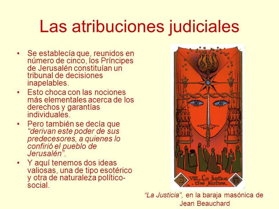 Las atribuciones judiciales Se establecía que, reunidos en número de cinco, los Príncipes de Jerusalén constituían un tribunal de decisiones inapelabl